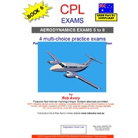 CPL Aerodynamics Exams 5 to 8 - Rob Avery