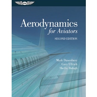 Aerodynamics for Aviators by Mark J. Dusenbury, Gary M. Ullrich, and Shelby Balogh (Second Edition)