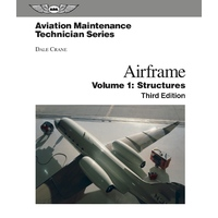 Aviation Maintenance Technician Series: Airframe Structures Third Edition by Dale Crane
