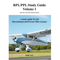 Bob Tait RPL/PPL Study Guide Volume 1